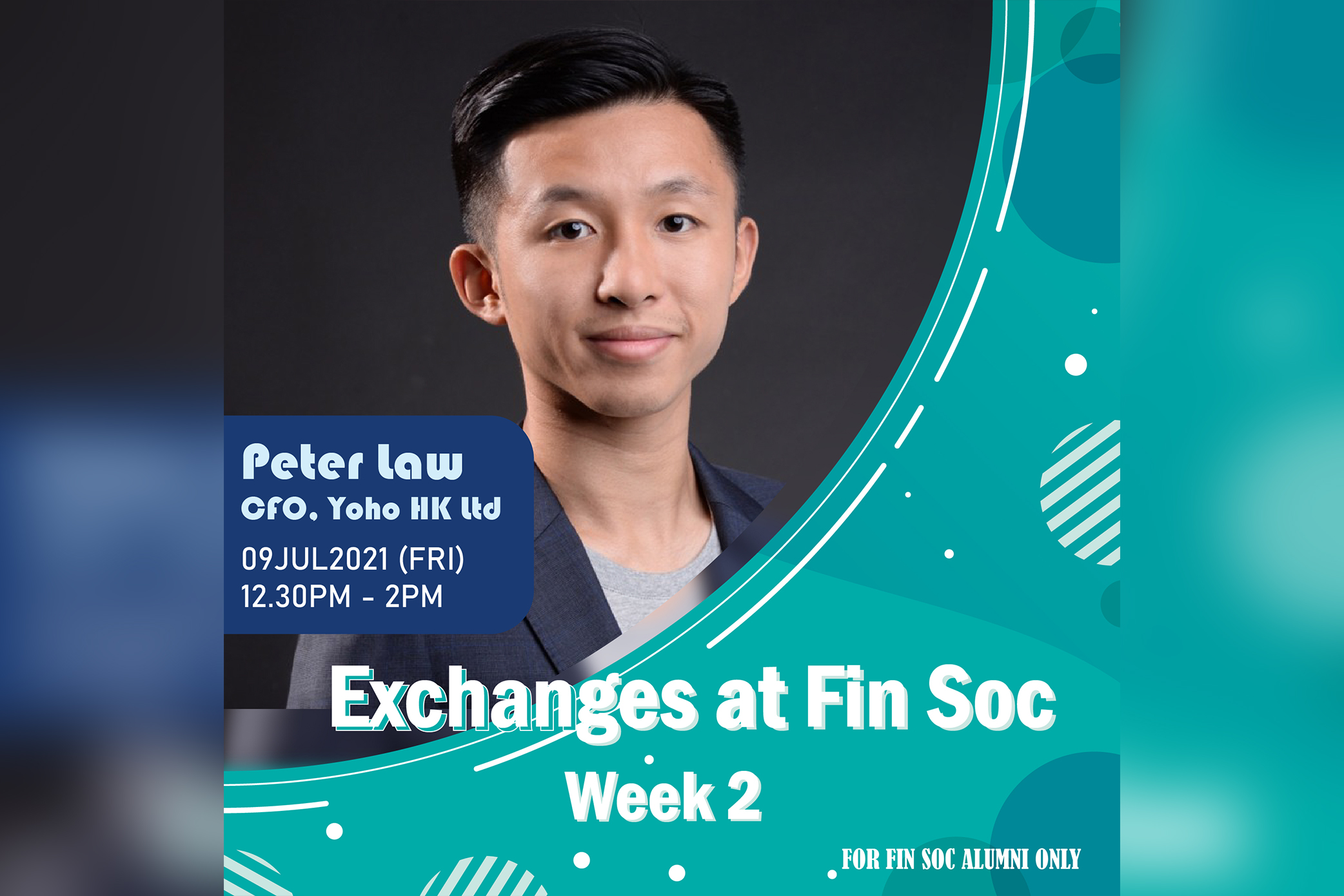 Exchanges at Fin Society - Week 2 with Peter Law, CFO of Yoho Hong Kong